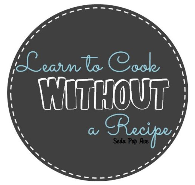 Learn to Cook Without a Recipe
