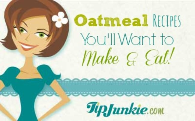 Oatmeal Recipes You'll Want to Make & Eat!
