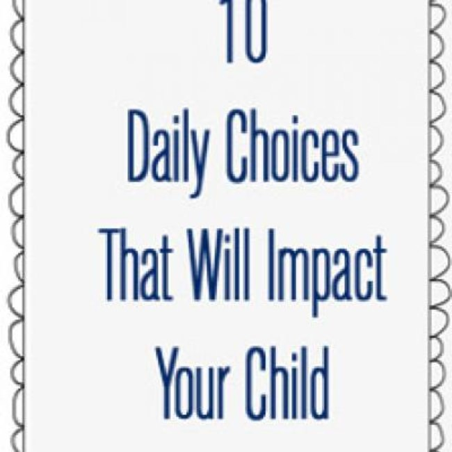 Ten Ways to Positively Impact Your Child Daily {Parenting}